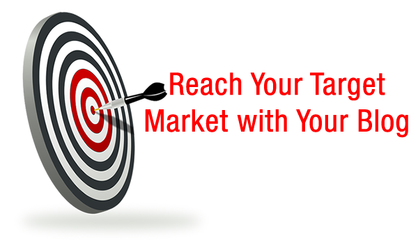 Reach Your Target Market with Your Blog